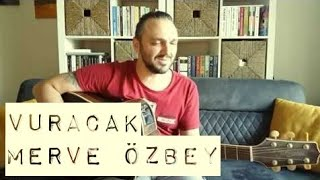 Vuracak / Merve Özbey (Yıldız Tilbe) akustik cover - Eser ÇOBANOĞLU müzik seyahat