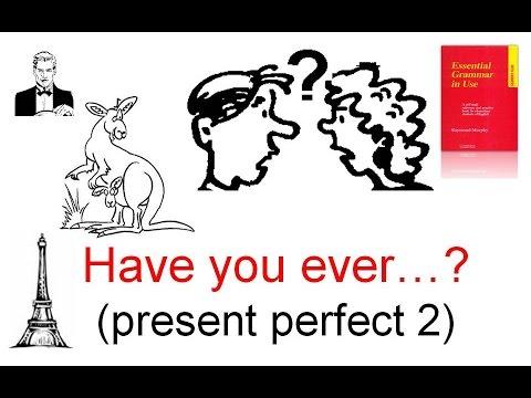 Have You Ever...?  (present Perfect2 ) - настоящее перфектное время