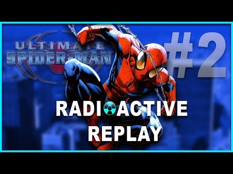 Radioactive Replay - Ultimate Spider-Man Part 2 - On The Loose!