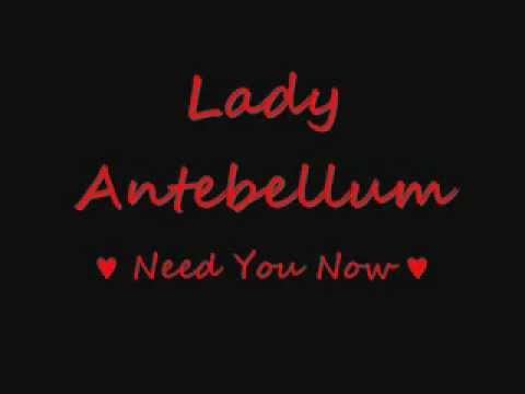 Lady Antebellum - Need You Now - Lyrics.