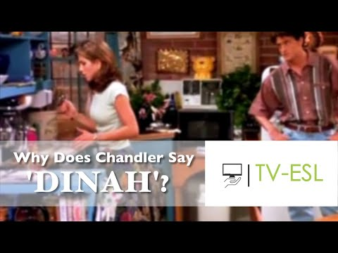"""Why Does Chandler Say """"Dinah""""?"""