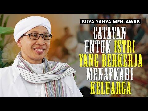 Catatan Untuk Istri Yang Berkerja Menafkahi Keluarga - Buya Yahya Menjawab
