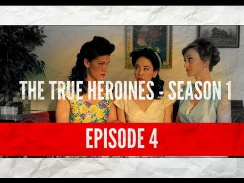 "The True Heroines Episode 4 - ""Count Your Blessings"""
