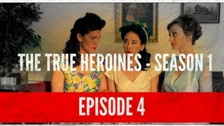 The True Heroines Episode 4 -