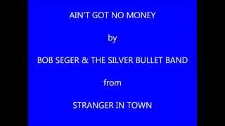 Watch Bob Seger Aint Got No Money video