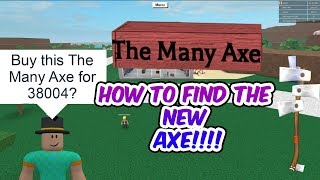 HOW TO GET THE MANY AXE!Lumber Tycoon 2|Roblox NEW UPDATE (BEST AXE IN GAME)