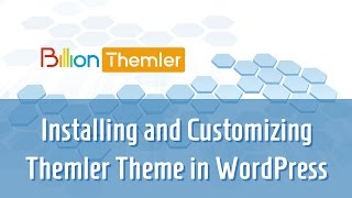 How to install and customize a Themler theme in Wordpress?