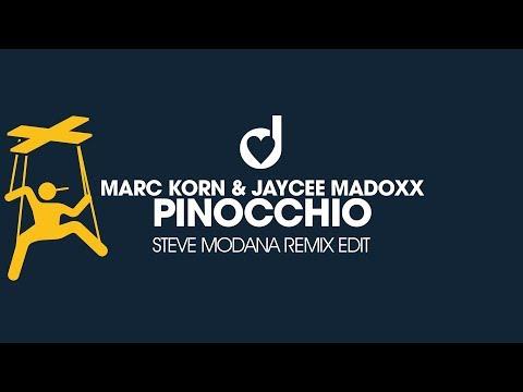 Marc Korn & Jaycee Madoxx – Pinocchio (Steve Modana Remix Edit)