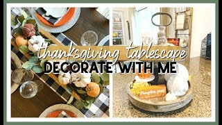 THANKSGIVING TABLESCAPE & TIERED TRAY | FALL DECORATE WITH ME 2019