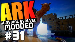 "Ark Modded #31 ""THE WARSHIP, TAMING A PARACERATHERIUM"" Ark Survival Evolved"