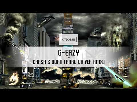 G-Eazy – Crash & Burn (Hard Driver Remix)