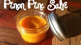Pinon Pine Salve Tutorial