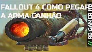FALLOUT 4 DICAS COMO PEGAR A ARMA CANHAO LOCALIZAÇÃO