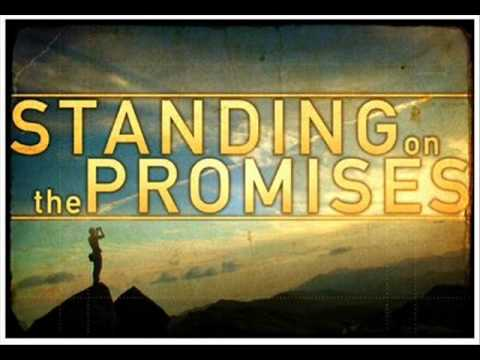 Standing on the promises of God!!! - YouTube