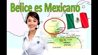 Belice es Mexicano, asi Inglaterra le quita Belice a Mexico