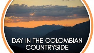 A day in the Colombian countryside: La Amalia Day 1