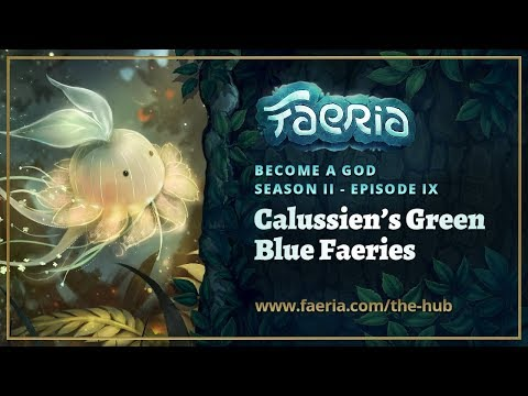 Faeria - Become A God - S02EP09 - Calussien's Green Blue Fae