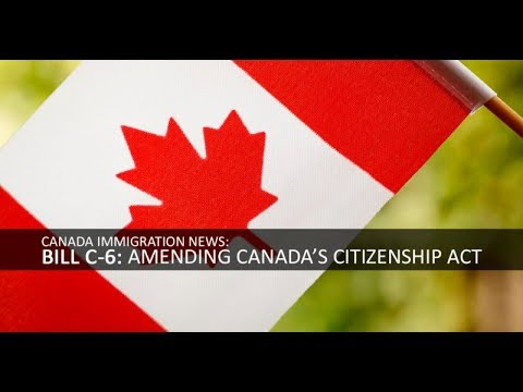 Bill C-6 - Changes to the Canadian Citizenship Act (2017)