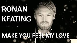 Gambar cover Ronan Keating - Make You Feel My Love, Lyrics (HD)