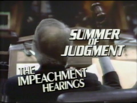 Summer of Judgment: The Impeachment Hearings