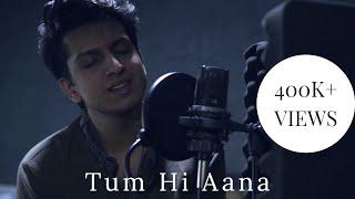 Tum Hi Aana Cover Ibrahim Sulayman | Jubin Nautiyal | Riteish D, Sidharth M, Tara S | Payal Dev