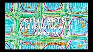 Gelli Arts® Gel Printing with Felt Tip Markers