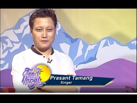 Exclusive Interview With Prasant Tamang By Shobha Tripathi || Good Morning Nepal