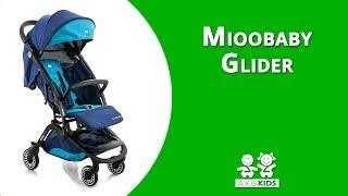 Прогулочная коляска Mioobaby Glider (Миобеби Глидер) - видеообзор