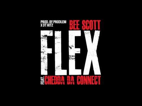 Flex - Bee Scott ft Chedda Da Connect