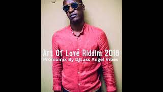 Art Of Love Riddim Mix (Full) Feat. Kymani Marley, Konshens, Lutan Fyah, Cecile, Bugle (Refix 2018)