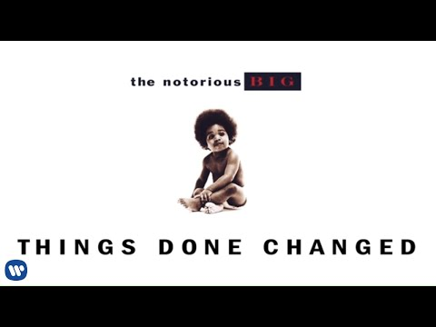 The Notorious B.I.G. - Things Done Changed (Official Audio)