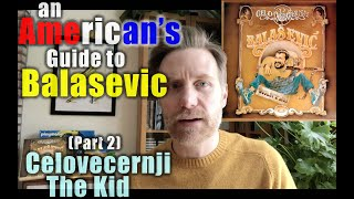 Celovecernji the Kid: An American's guide to Balasevic, Part 2 by Professor Skye