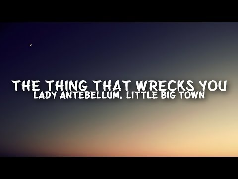 Download Lady Antebellum, Little Big Town - The Thing That Wrecks You s Mp4 baru
