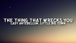 Watch Lady Antebellum The Thing That Wrecks You feat Little Big Town video
