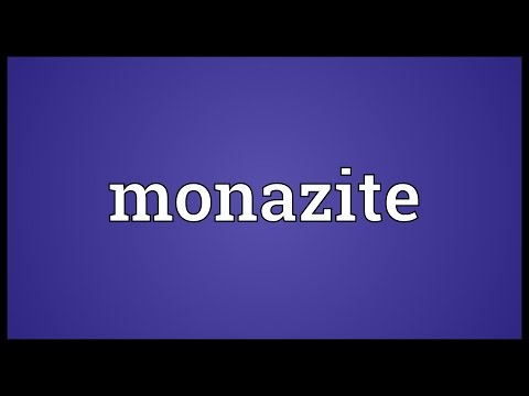 Monazite Meaning