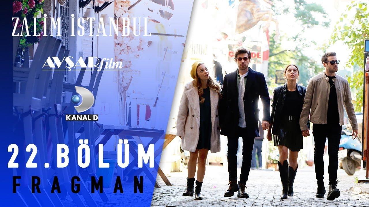 Zalim İstanbul Dizisi 22. Bölüm Fragman