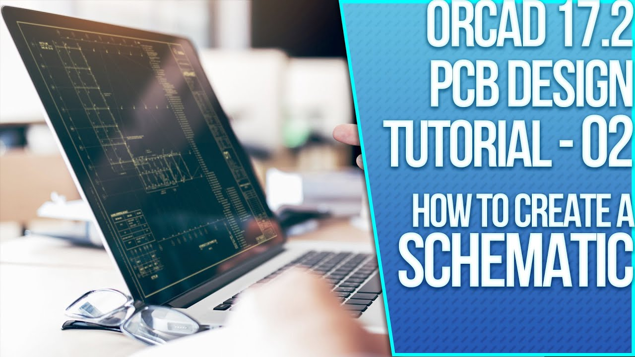 Orcad 172 Pcb Design Tutorial 02 Capture Create A Electronic Circuit Process Schematic