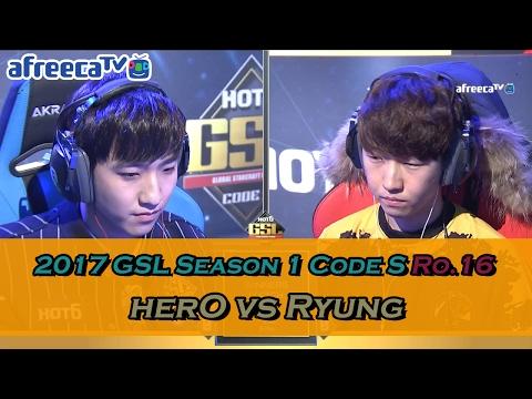 [2017 GSL Season 1]Code S Ro.16 Group C Match3 herO vs Ryung
