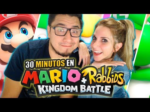 30 Minutos en: MARIO + RABBIDS KINGDOM BATTLE (con Fedelobo) │Nadia Calá