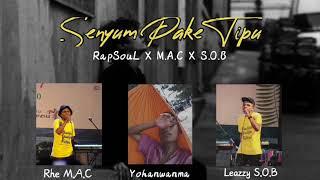 Download RapSouL X M.A.C X S.O.B - Senyum Pake Tipu (Official Audio Video)