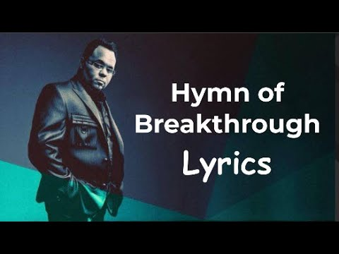 Israel \u0026 New Breed - Hymn Of Breakthrough (Lyric Video)