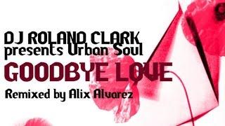 Roland Clark presents Urban Soul - Goodbye Love (SC Vox)