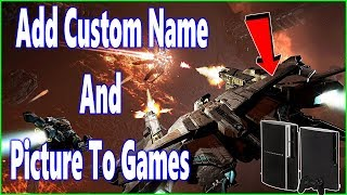 How To Add Custom Name And Custom Picture To Any PS3 GAME 2019