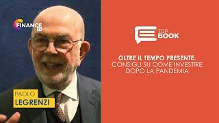 """Paolo Legrenzi, """"Oltre il tempo presente. Consigli su come investire dopo la pandemia"""""""