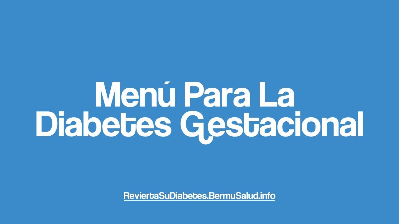 Menú Para La Diabetes Gestacional | Menu For Gestational