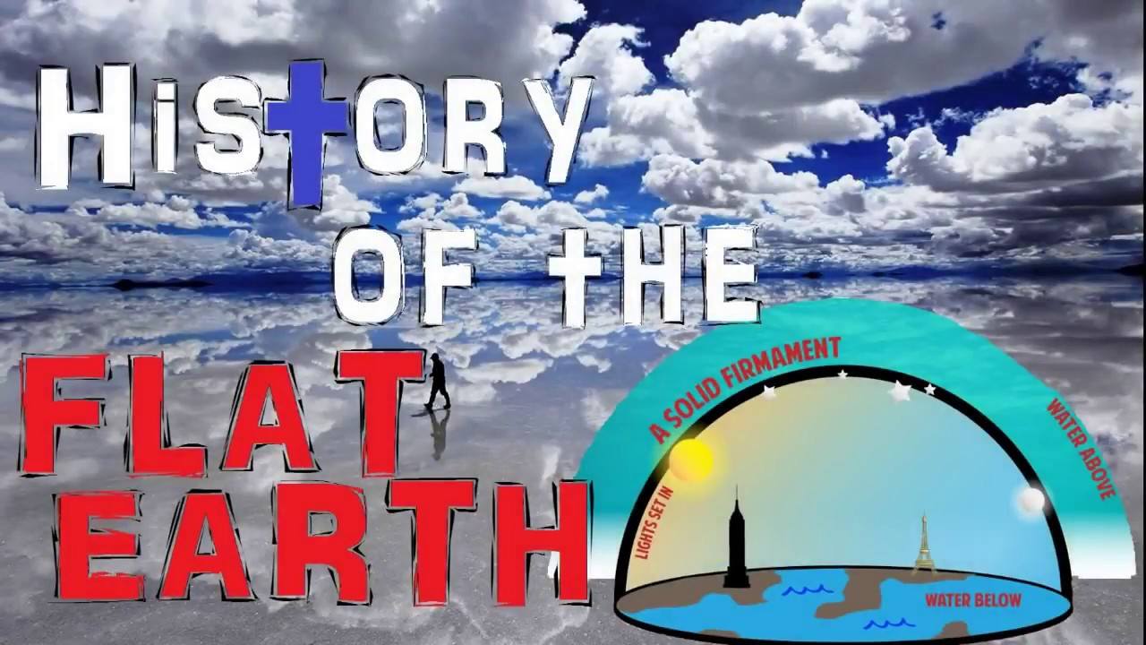 The History of the Flat Earth
