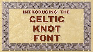 introducing the Celtic Knot Font