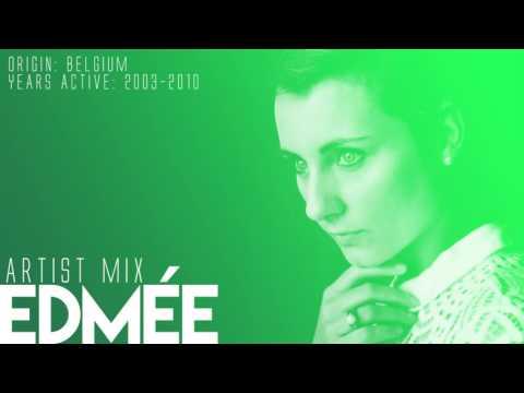Edmée (D.H.T) - Artist Mix