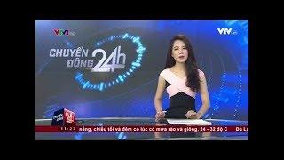 Chuyển động 24h: Trưa ngày 15/01/2019. Truyền hình Việt Nam