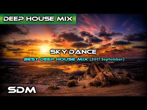 SkyDance Best Deep House Mix (2017 September)